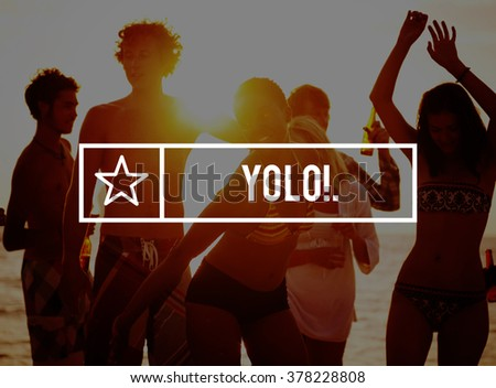 Yolo You Only Live Once Enjoy Explore Inspire Concept - stock photo