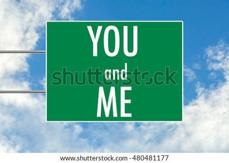 You and me green road sign over blue sky background. Concept road sign collection.