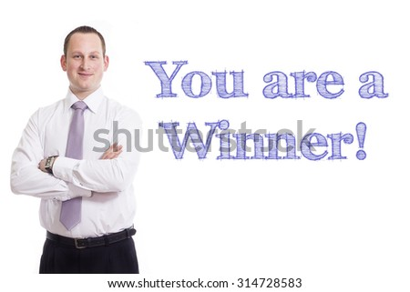 You are a Winner!   - Young businessman with blue text