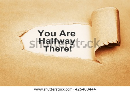 You are Halfway There - stock photo