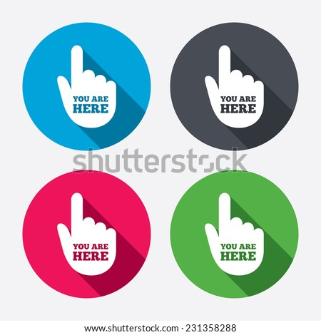 You are here sign icon. Info symbol with hand. Map pointer with your location. Circle buttons with long shadow. 4 icons set. - stock photo