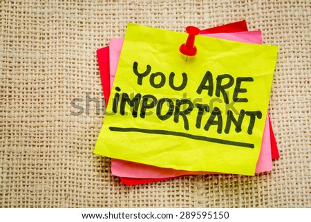 You are important reminder note - self assurance or positive confirmation concept - stock photo