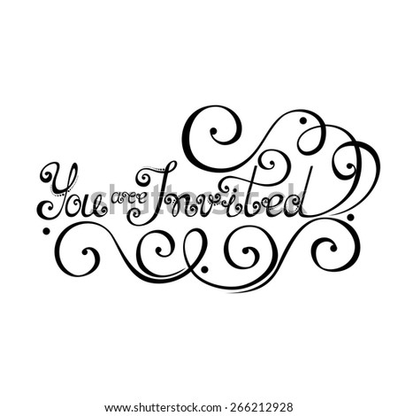 You are Invited Inscription, Holiday Invitation, Wedding. Hand Drawn Lettering. Ornate Vintage Lettering - stock photo
