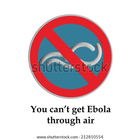 You can not get Ebola through air, Part of a series.