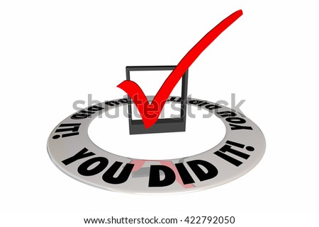 You Did It Check Mark Box Achievement Words 3d Illustration - stock photo