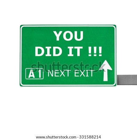 YOU DID IT road sign isolated on white - stock photo