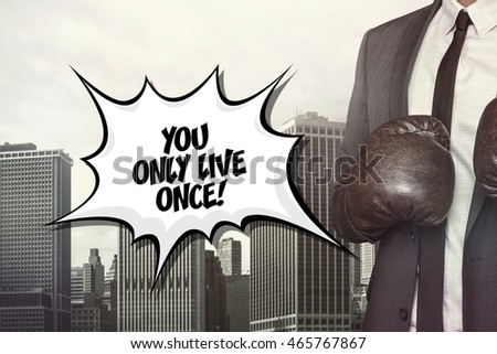 You only live once text on speech bubble