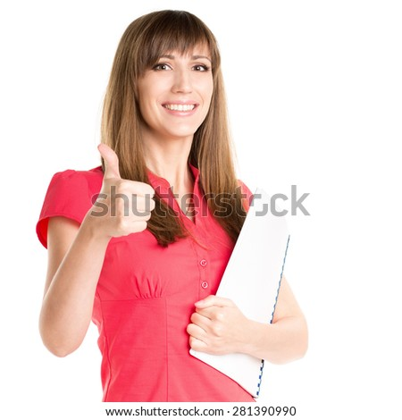 Young pretty business woman holding folder and showing thumbs up. Happy smiling caucasian girl isolated on white background - stock photo