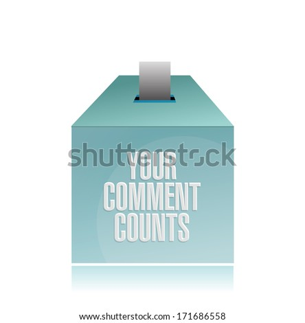your comment counts. suggestion box illustration design over a white background - stock photo