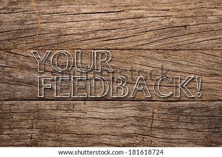 Your Feedback written on wooden background