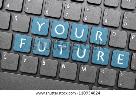 Your future on keyboard
