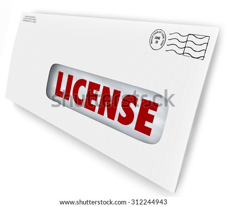 Your license has arrived in an envelope as official approval or authorization for your application for business operation, driving, hunting, or other activity