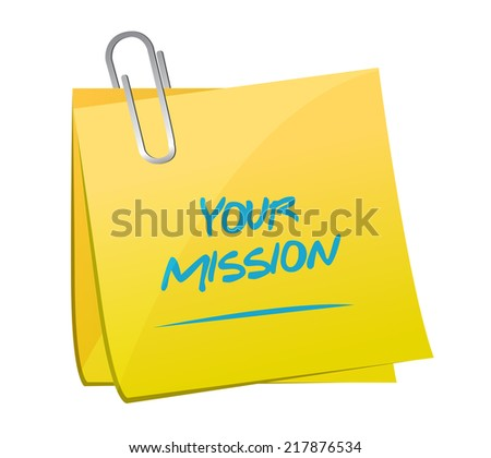 your mission post illustration design over a white background - stock photo
