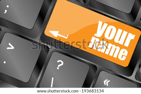 your name button on keyboard - social concept - stock photo