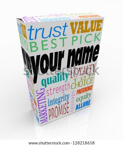 Your Name on a product box alongside words such as trust, value, best pick, quality, loyalty, top choice, strength, integrity, brand identiy and allure to put you ahead of your competition - stock photo
