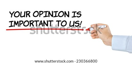 Your opinion is important to us - stock photo