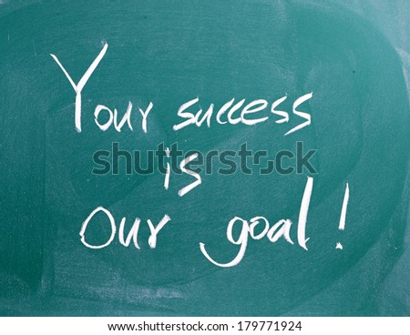 Your success is our goal !  - stock photo