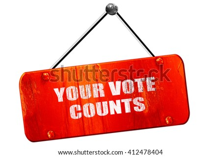your vote counts, 3D rendering, vintage old red sign - stock photo