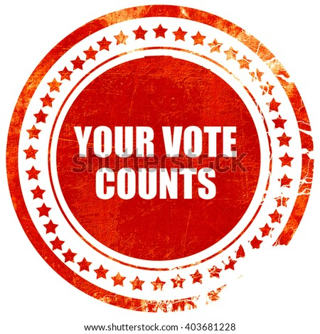 your vote counts, grunge red rubber stamp on a solid white backg - stock photo