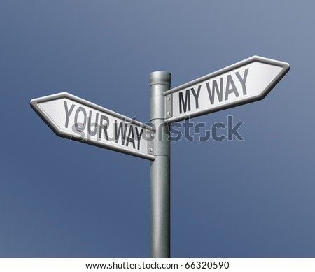 your way my way road sign on blue background individual direction personal choice opposite direction crossroads choosing path stubborn