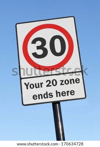 Your 20 zone ends as you reach the age of 30 made as a road sign illustration.  - stock photo