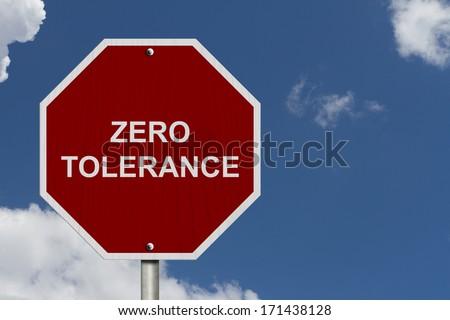 Zero Tolerance Sign, An American road warning sign with words Zero Tolerance with blue sky - stock photo