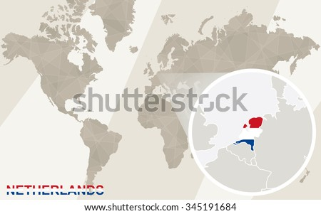 Zoom on Netherlands Map and Flag. World Map. Rasterized Copy.