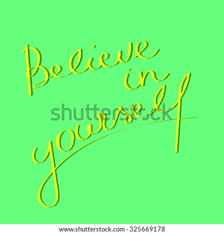 """Believe in yourself"" lettering. Hand draw phrase and word. Vector illustration - stock vector"