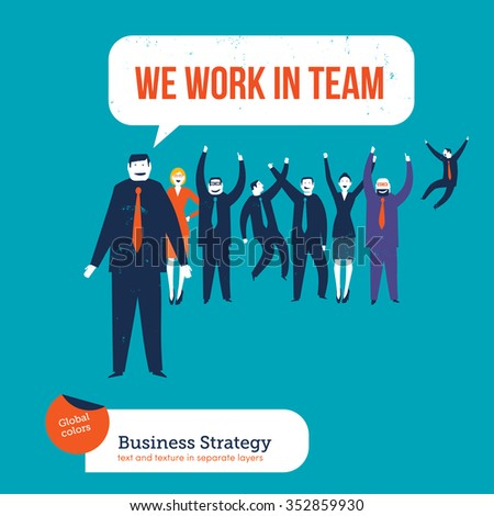 Business people saying we work in team. Vector illustration Eps10 file. Global colors. Text and Texture in separate layers. - stock vector