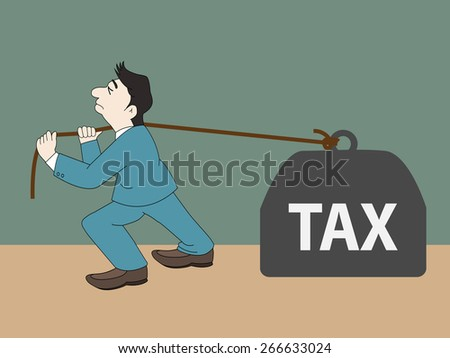 Businessman with pulling a heavy tax, Vector illustration - stock vector