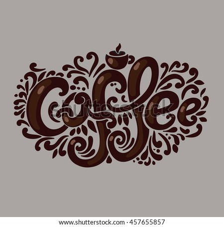 """Coffee"" inscription. Hand drawing, an individual font, twisted letters. Lettering. Patterned frame. Brown."