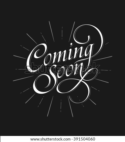 """""""Coming Soon"""" calligraphic lettering - stock vector"""