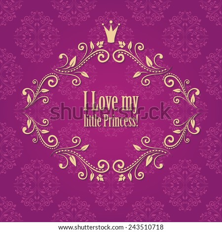 cute bright pink purple damask background. card for little princess, glamour girl and woman. frame with crown and floral ornament. vector illustration.  - stock vector