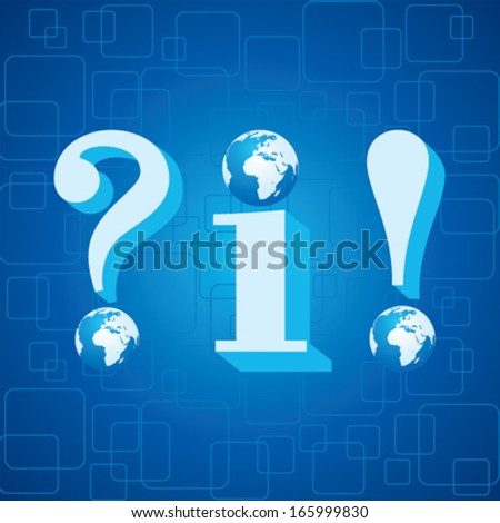 3d blue info,question mark and exclamatory mark icon with globe instead of dot stock vector - stock vector