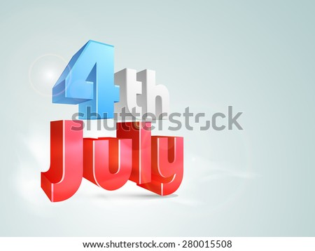 3D glossy text 4th of July in national flag color on shiny sky blue background for American Independence Day celebration. - stock vector