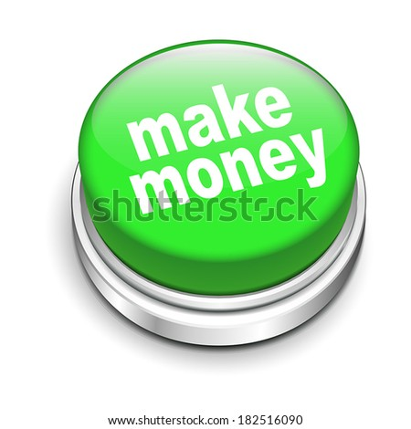 3d illustration of make money button isolated white background - stock vector