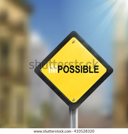 3d illustration of yellow roadsign of impossible possible  isolated on blurred street scene - stock vector