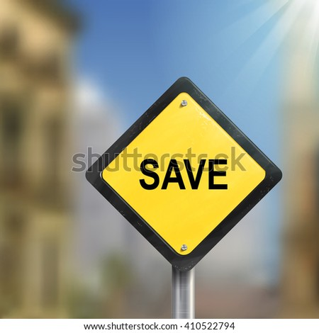 3d illustration of yellow roadsign of save isolated on blurred street scene - stock vector