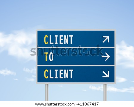 3d illustration road sign with client to client isolated on blue sky