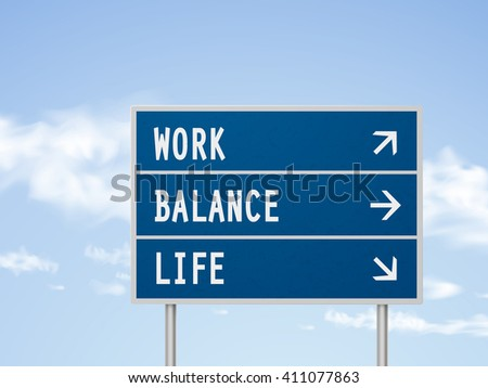 3d illustration road sign with work balance and life isolated on blue sky