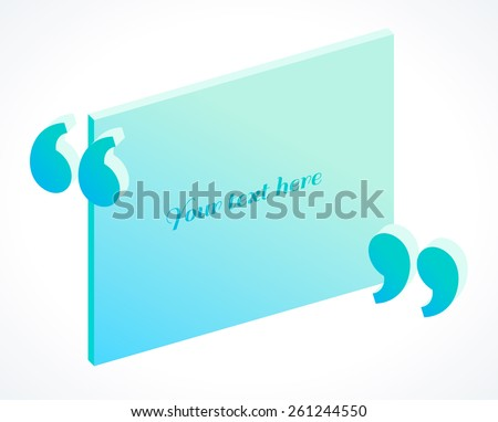 3d isometric modern quotation marks. Flat illustration. Place for your text - stock vector