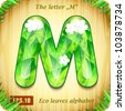 "3d Joyful Decorative glossy The letter ""M"" alphabet styled Eco leaves. The rest of letters and numbers of the alphabet in my portfolio.  - stock photo"