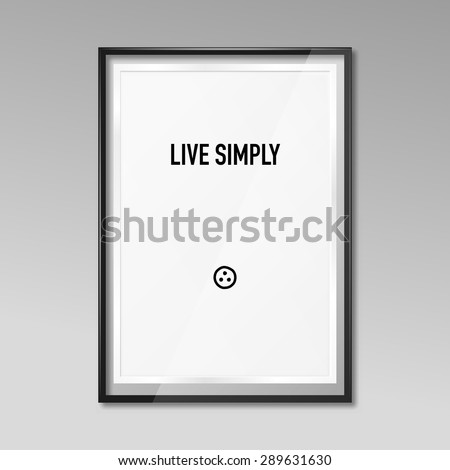 3D picture frame design for A4 / A3 zen poster Live simply  Eps 10 vector illustration - stock vector