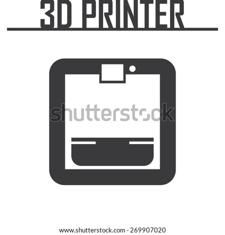 3d printer icon. vector illustration eps 10. - stock vector