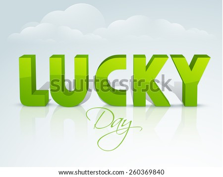 3D text Lucky Day on glossy cloudy background for Happy St. Patrick's Day celebration. - stock vector