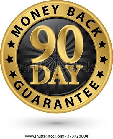 90 day money back guarantee golden sign, vector illustration - stock vector