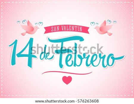 14 De Febrero Dia De San Valentin, Spanish Translation: February 14  Valentines Day,