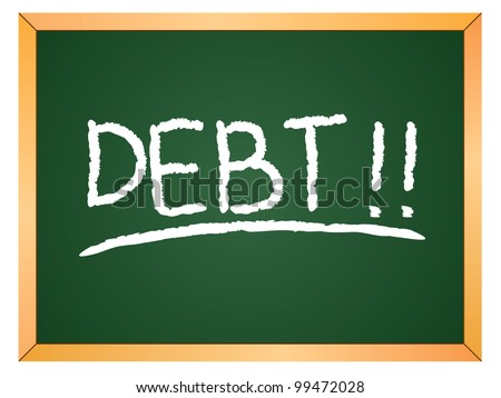 """debt"" word written on chalkboard - stock vector"
