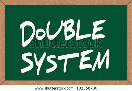 """double system"" word written on chalkboard - stock vector"