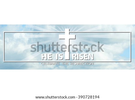 Easter.He is risen banner.Easter background.Blue sky.Vector illustration,wallpaper. Blue sky with clouds, divine sunlight ,white crucifixion,cross,frame,titles. Religious design,horizontal - stock vector